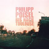 Phillip Poisell - Bis nach Toulouse
